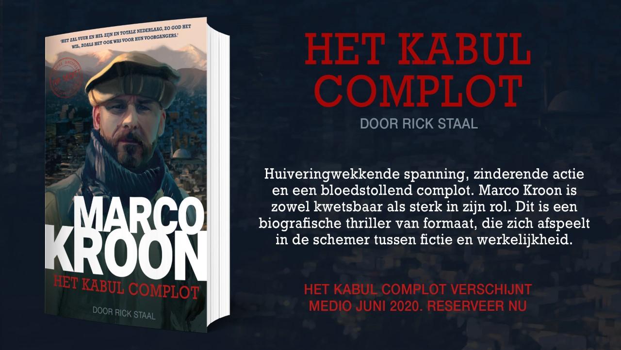 Marco Kroon Kabul complot door Rick staal